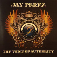 Jay Perez - The Voice of Authority