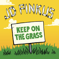 J.D. Pinkus - Keep on the Grass