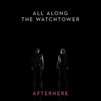 Afterhere - All Along the Watchtower