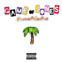 Jones - Game of Jones: Summer Is Coming (Explicit)