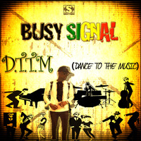Busy Signal - D.T.T.M (Dance to the Music)