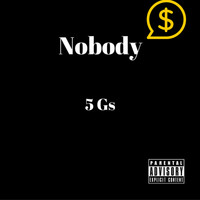 NOBODY - 5 Gs (Explicit)