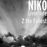 Niko - Livin' life 2 the Fullest (Explicit)