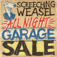 Screeching Weasel - All Night Garage Sale (Explicit)