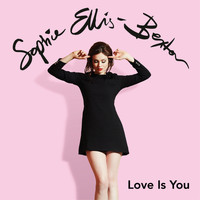 Sophie Ellis-Bextor - Love Is You