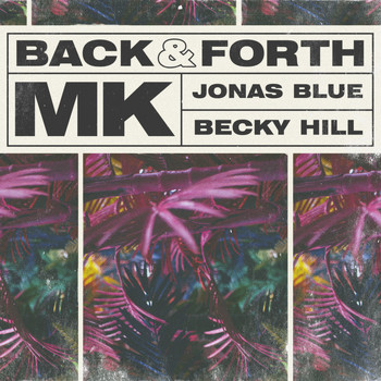 MK X Jonas Blue X Becky Hill - Back & Forth