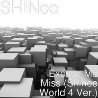 SHINee - Excuse Me Miss (Shinee World 4 Ver.)