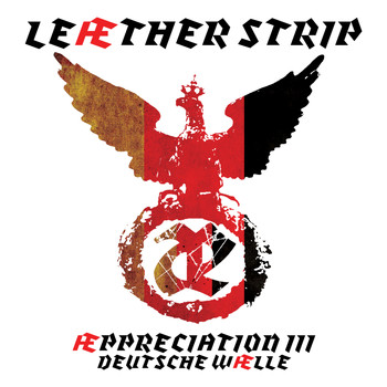 Leæther Strip - Æppreciation III Deutsche Wælle