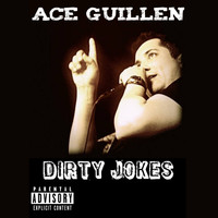 Ace Guillen - Dirty Jokes (Explicit)