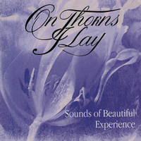 On Thorns I Lay - Sounds of Beautiful Experience