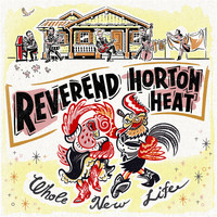 Reverend Horton Heat - Whole New Life