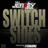 Nu Jerzey Devil - Switch Sides (feat. J Charmz) (Explicit)