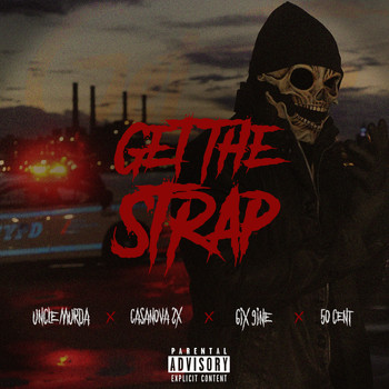 Uncle Murda - Get The Strap (feat. Casanova, 6ix9ine & 50 Cent) (Explicit)