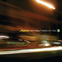 Digital - Termite / Ready Or Not