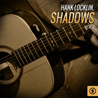 Hank Locklin - Shadows, Vol. 2