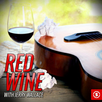 JERRY WALLACE - Red Wine with Jerry Wallace