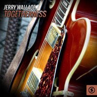 JERRY WALLACE - Togetherness