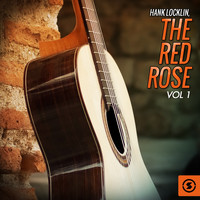 Hank Locklin - The Red Rose, Vol. 1