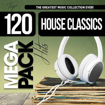 Various Artists - House Classics: Top 120 Mega Pack Hits