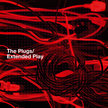 The Plugs - Extended Play (Explicit)