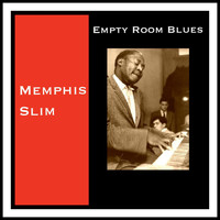 Memphis Slim - Empty Room Blues