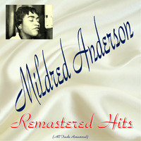 Mildred Anderson - Remastered Hits (All Tracks Remastered)