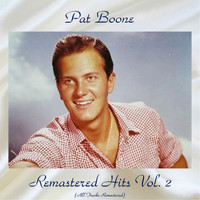 Pat Boone - Remastered Hits Vol, 2 (All Tracks Remastered)