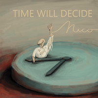Nico - Time Will Decide
