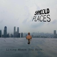 Same Old Places - Living Where You Know (Explicit)