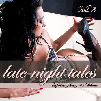 Various Artists - Late Night Tales Vol. 3 - Deep'n'Sexy Lounge & Chill-House