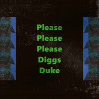 Diggs Duke - Please Please Please