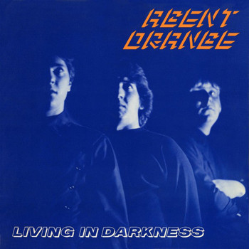Agent Orange - Living in Darkness (40th Anniversary Edition)