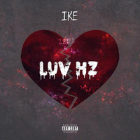 Ike - Luv Hz (Explicit)
