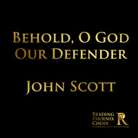 Reading Phoenix Choir - Behold, O God Our Defender