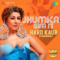 Hard Kaur - Jhumka Gira Re - Single