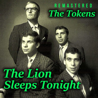 The Tokens - The Lion Sleeps Tonight (Remastered)
