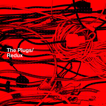 The Plugs - Redux (Explicit)
