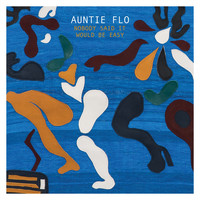 Auntie Flo - Nobody Said It Would Be Easy