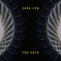 Sara Lew - You Said