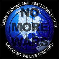 Timmy Thomas - Why Can't We Live Together (No More Wars)