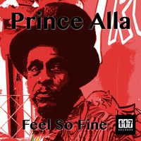 Prince Alla - Feel so Fine