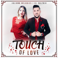 DJ Soltrix - Touch of Love (feat. Juliana Melodies)