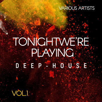 Various Artists - Tonight We're Playing Deep-House, Vol. 1