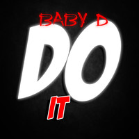 Baby D - Do It (Explicit)