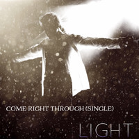 Light - Come Right Through
