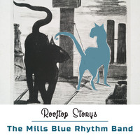 The Mills Blue Rhythm Band - Rooftop Storys