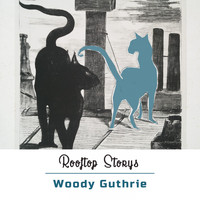 Woody Guthrie - Rooftop Storys