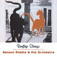 Nelson Riddle & His Orchestra - Rooftop Storys