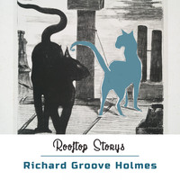 Richard Groove Holmes - Rooftop Storys