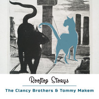 The Clancy Brothers & Tommy Makem - Rooftop Storys